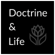 Doctrine & Life