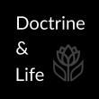 Doctrine & Life
